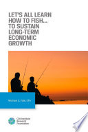 Let s All Learn How to Fish    To Sustain Long Term Economic Growth