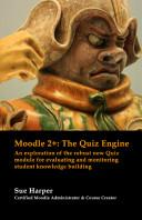 Moodle 2+: The Quiz Engine