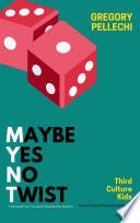MYNT  Maybe Yes No Twist