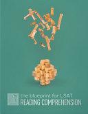 The Blueprint for LSAT Reading Comprehension