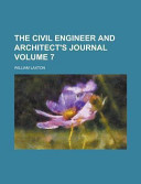 The Civil Engineer And Architect S Journal Volume 7