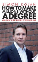 How To Make Millions Without A Degree
