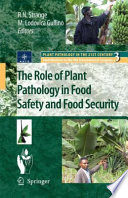The Role of Plant Pathology in Food Safety and Food Security Book