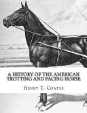 A History Of The American Trotting And Pacing Horse