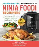 The Unofficial Cookbook for Ninja Foodi Beginners Pdf/ePub eBook