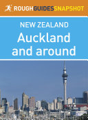 Auckland and around Rough Guides Snapshot New Zealand (includes the Waitakere Ranges and the Hauraki Gulf)