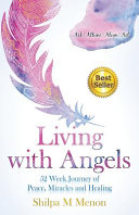 Living with Angels   52 Week Journey of Peace  Miracles and Healing