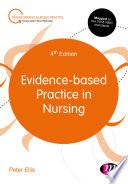 """""""Evidence-based Practice in Nursing"""" by Peter Ellis"""