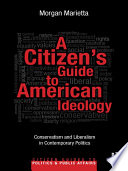 A Citizen   s Guide to American Ideology