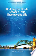 Bridging The Divide Between Faith Theology And Life