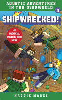 Shipwrecked! : an unofficial minecrafters novel