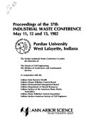 Proceedings of the 37th Industrial Waste Conference  May 11  12  and 13  1982