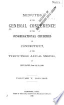 Minutes of the General Conference of the Congregational Churches of Connecticut at the ... Annual Meeting