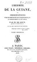 L'hermite de la Guiane, ou Observations sur les moeurs et usages des français au commencement du 19ième siècle
