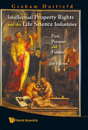 Intellectual Property Rights and the Life Science Industries