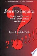 Dare to Inquire