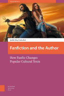 Fanfiction and the author : how fanfic changes popular cultural texts