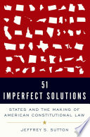 link to 51 imperfect solutions : states and the making of American constitutional law in the TCC library catalog