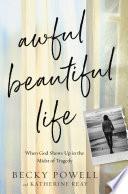 Awful Beautiful Life