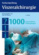 Facharztprüfung Viszeralchirurgie, 1000 Fragen