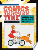 """""""Comics through Time: A History of Icons, Idols, and Ideas [4 volumes]: A History of Icons, Idols, and Ideas"""" by M. Keith Booker"""