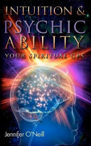 Intuition and Psychic Ability: Your Spiritual GPS