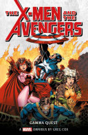 Marvel Classic Novels   X Men and the Avengers  The Gamma Quest Omnibus