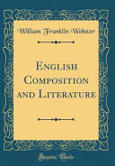 English Composition and Literature  Classic Reprint  Book