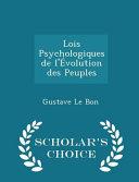 Lois Psychologiques de L'Evolution Des Peuples - Scholar's Choice Edition