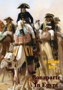 Bonaparte In Egypt [Illustrated Edition]