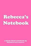 Rebecca S Notebook