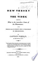 A New Theory of the Tides  shewing what is the immediate cause of the phenomenon  etc Book