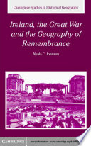 Ireland  the Great War and the Geography of Remembrance