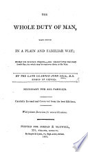The Whole Duty of Man  Laid Down in a Plain and Familiar Way     By J  F   or Rather by Richard Allestree  Formerly Attributed to Lady Pakington  Or Richard Sterne      Revised and Corrected     With Private Devotions  Etc   Prefatory Address by H  Hammond