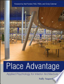 """Place Advantage: Applied Psychology for Interior Architecture"" by Sally Augustin, Neil Frankel, Cindy Coleman"