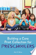 Building a Core Print Collection for Preschoolers Book PDF