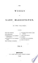 The Works Of Lady Blessington Confessions Of An Elderly Lady The Victims Of Society Conversations With Lord Byron The Honey Moon Galeria Flowers Of Loveliness Gems Of Beauty