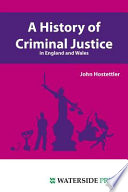 A History of Criminal Justice in England and Wales