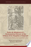 Read Online Pedro de Ribadeneyra's 'Ecclesiastical History of the Schism of the Kingdom of England' For Free