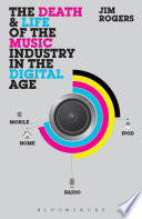 The Death And Life Of The Music Industry In The Digital Age