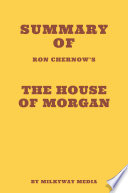 Summary of Ron Chernow s The House of Morgan Book PDF