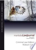 Manitoba Law Journal Criminal Law Edition Robson Crim 2018 Volume 41 3