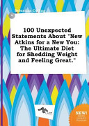 100 Unexpected Statements about New Atkins for a New You
