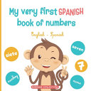 My Very First Spanish Book of Numbers Book PDF