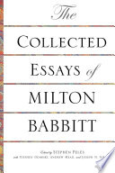 Read Online The Collected Essays of Milton Babbitt For Free