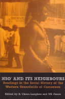 Pdf Nso and Its Neighbours. Readings in the Social History of the Western Grassfields of Cameroon Telecharger