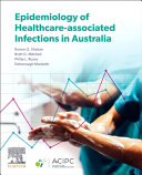 Epidemiology of Healthcare Associated Infections in Australia