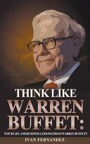 Think Like Warren Buffett Top 30 Life And Business Lessons From Warren Buffett