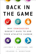 Back in the Game: Why Concussion Doesn't Have to End Your ...