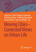 Moving Cities – Contested Views on Urban Life